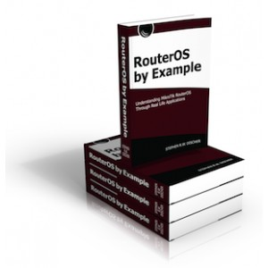 RouterOS by Example - Understanding Mikrotik RouterOS Through Real Life Applications -Discher