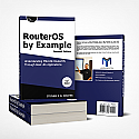 Mikrotik RouterOS by Example, 2nd Edition, B&W Illustrations - Understanding Mikrotik RouterOS Through Real Life Applications - Discher